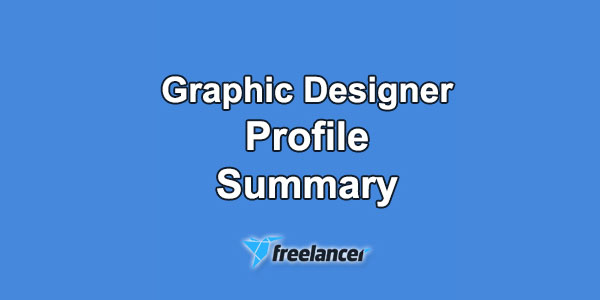 Freelancer Profile Summary Sample for Graphic Designer