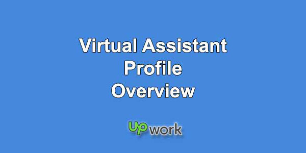 Upwork Profile Overview Sample for Virtual Assistant